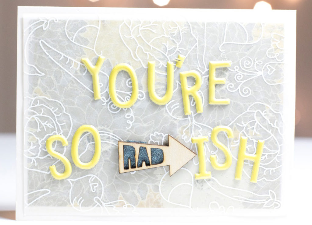 You're So Rad-ish card by Taheerah Atchia