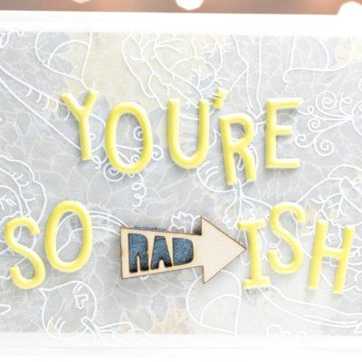 You're So Rad-ish card by Taheerah Atchia