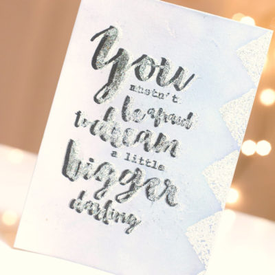 Dream A Little Bigger card by Taheerah Atchia