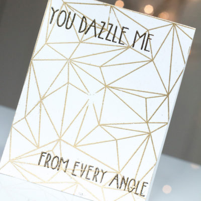 You Dazzle Me card by Taheerah Atchia