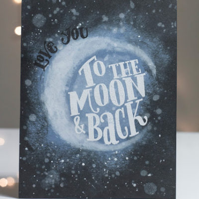 Card featuring moon and stars with 'Love You To The Moon & Back' sentiment by Taheerah Atchia