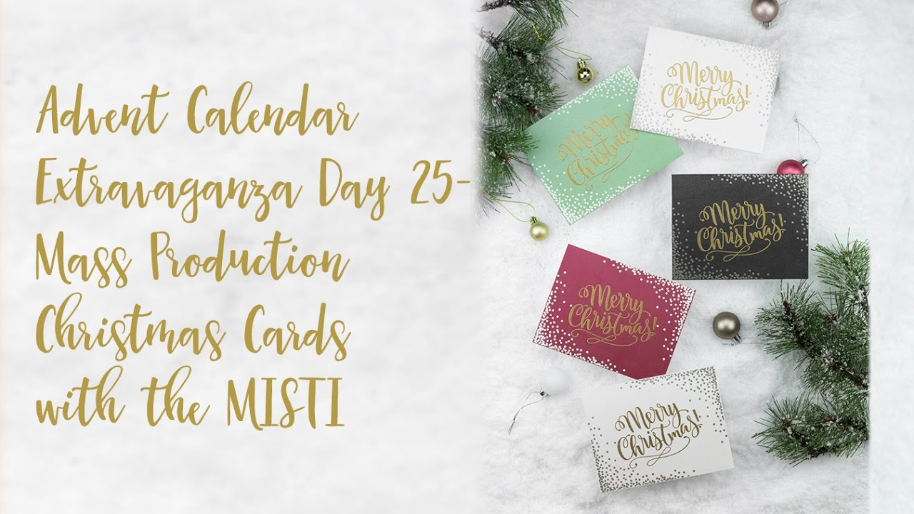 Advent Calendar Extravaganza Day 25 - Mass Producing Holiday Cards with the MISTI
