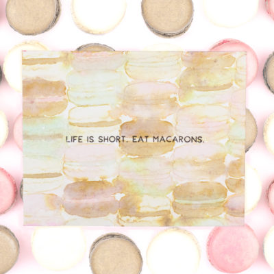 Life Is Short Eat Macarons Card by Taheerah Atchia