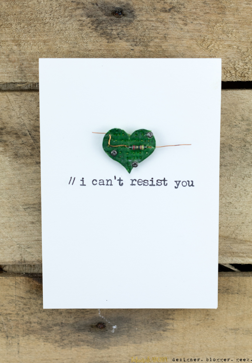 Quick & Easy Valentines Cards for Guys - I Can't Resist You Heart Resistor Circuit Board Card by Taheerah Atchia
