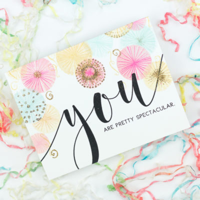 You Are Pretty Spectacular Celebration Card by Taheerah Atchia