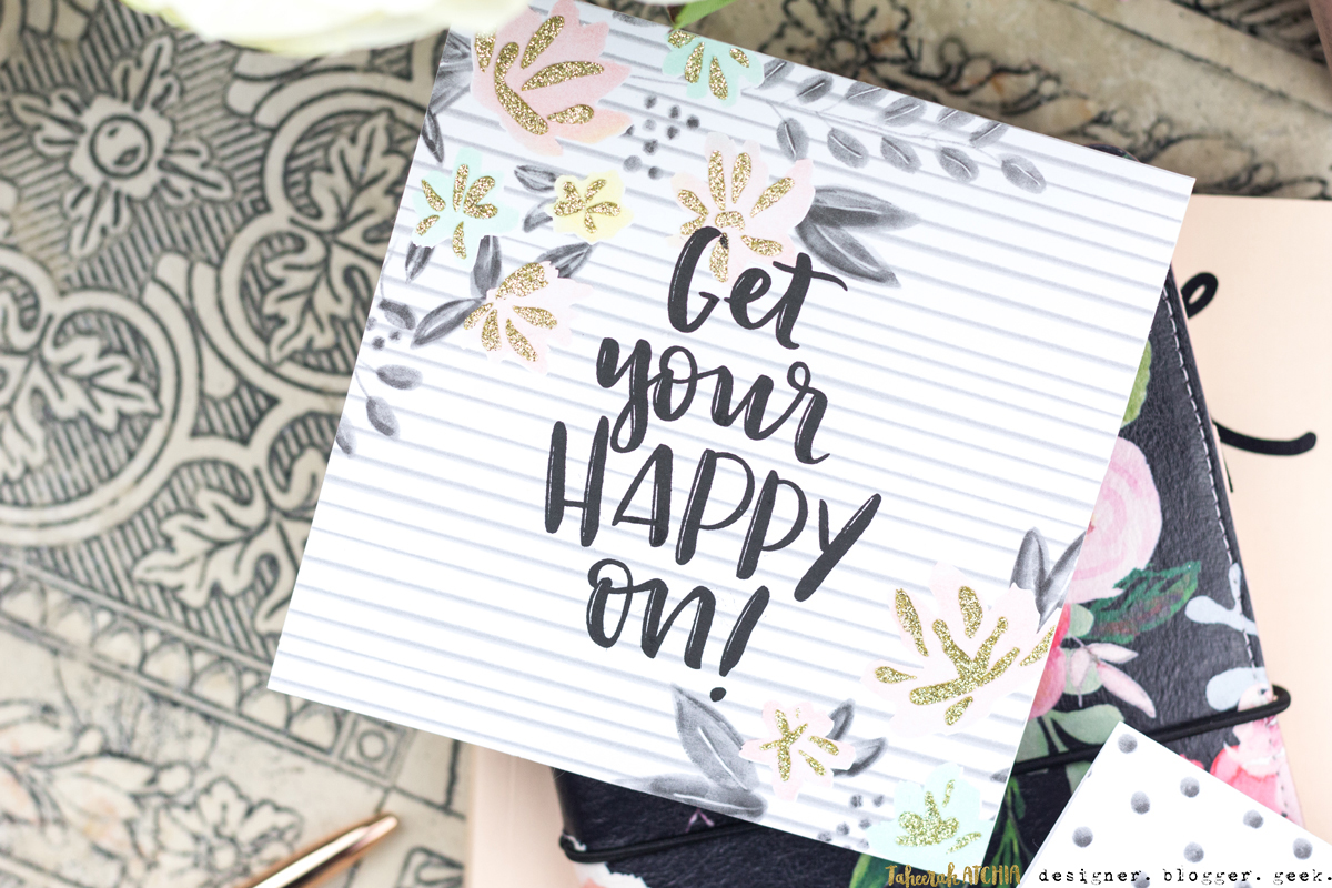 Floral Fill-In Get Your Happy On Card by Taheerah Atchia