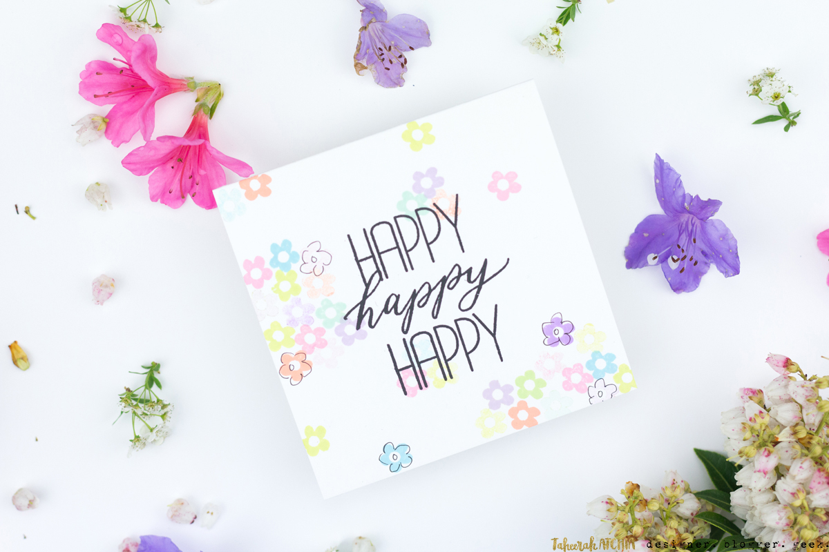 Happy Happy Happy Flowers Card by Taheerah Atchia