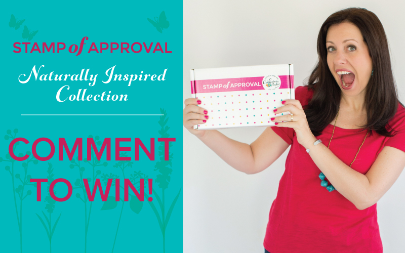 Stamp of Approval Naturally Inspired Collection Comment to Win!