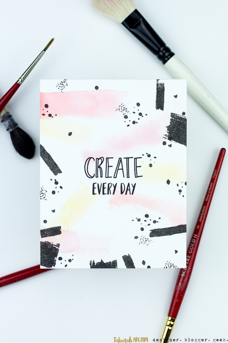 Create Every Day Brushstrokes Card by Taheerah Atchia